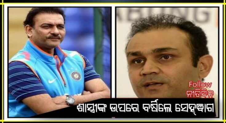 Sehwag lashes out at Ravi Shastri said Impossible that coach doesn't know about Rohit Sharma's injury
